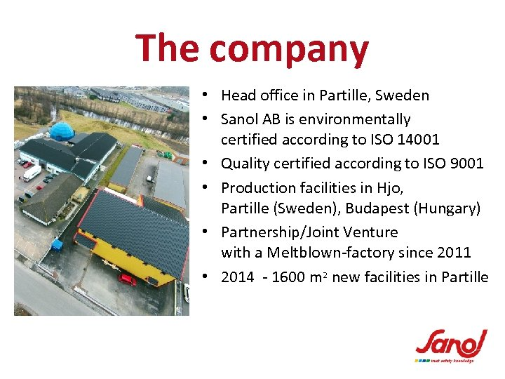 The company • Head office in Partille, Sweden • Sanol AB is environmentally certified