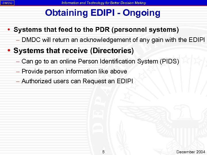 DM DC Information and Technology for Better Decision Making Obtaining EDIPI - Ongoing Systems