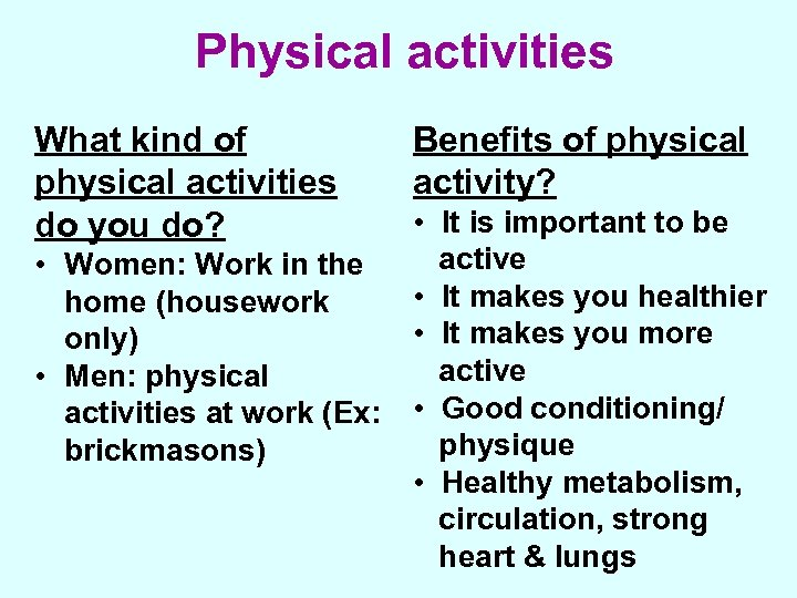 Physical activities What kind of physical activities do you do? • Women: Work in