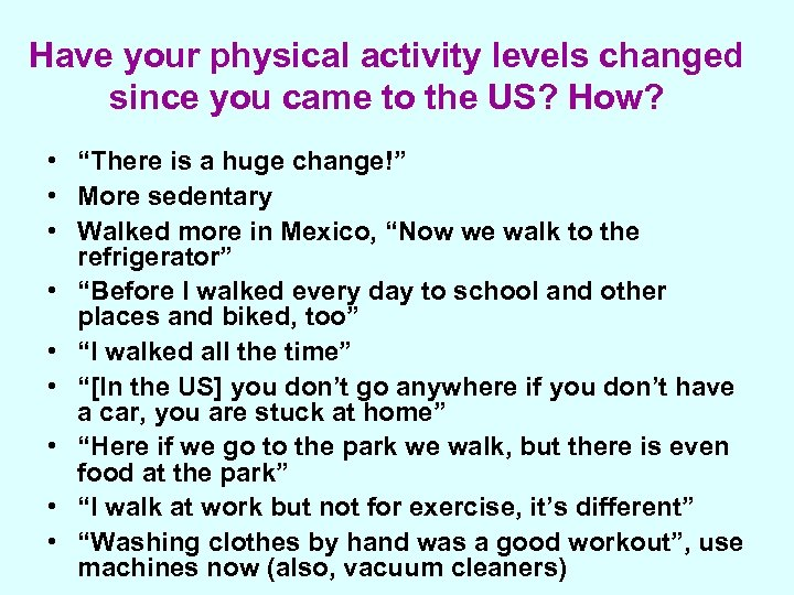 Have your physical activity levels changed since you came to the US? How? •
