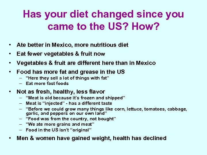Has your diet changed since you came to the US? How? • Ate better