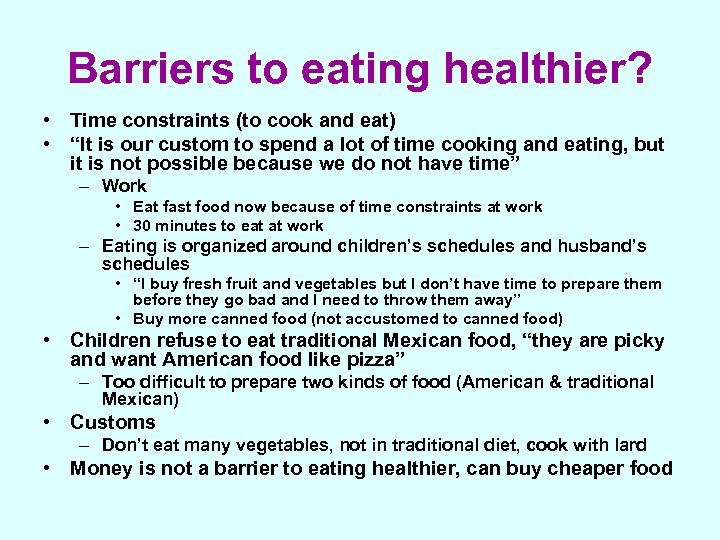 """Barriers to eating healthier? • Time constraints (to cook and eat) • """"It is"""
