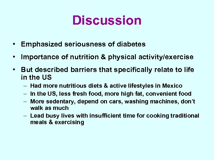 Discussion • Emphasized seriousness of diabetes • Importance of nutrition & physical activity/exercise •
