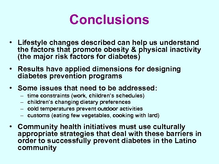 Conclusions • Lifestyle changes described can help us understand the factors that promote obesity