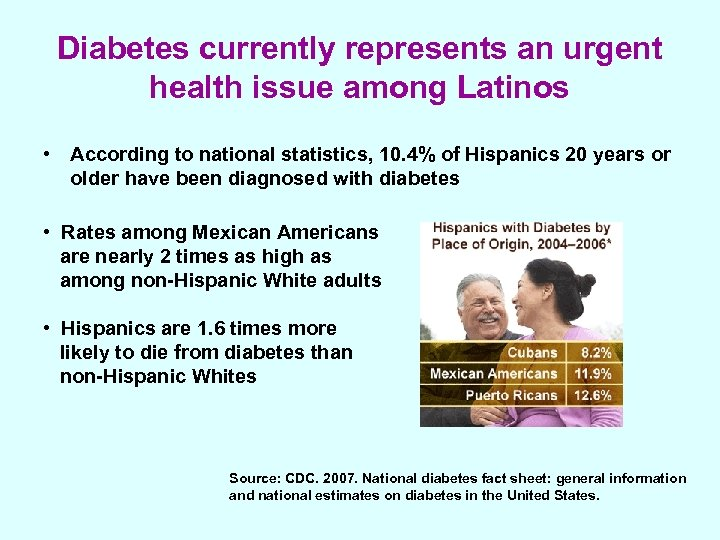 Diabetes currently represents an urgent health issue among Latinos • According to national statistics,