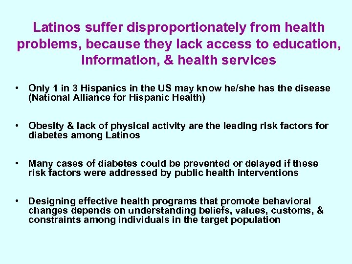 Latinos suffer disproportionately from health problems, because they lack access to education, information, &