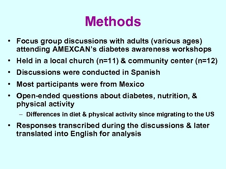 Methods • Focus group discussions with adults (various ages) attending AMEXCAN's diabetes awareness workshops
