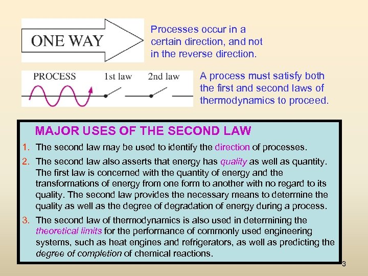 Processes occur in a certain direction, and not in the reverse direction. A process