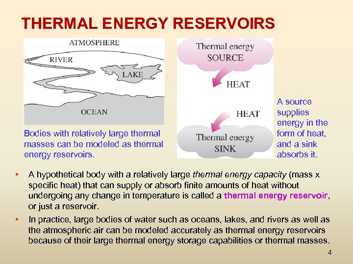 THERMAL ENERGY RESERVOIRS Bodies with relatively large thermal masses can be modeled as thermal