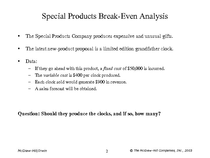 Special Products Break-Even Analysis • The Special Products Company produces expensive and unusual gifts.