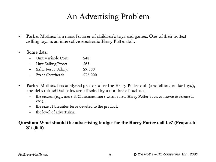 An Advertising Problem • Parker Mothers is a manufacturer of children's toys and games.