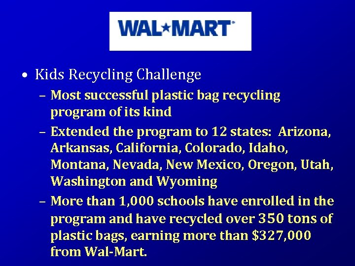 • Kids Recycling Challenge – Most successful plastic bag recycling program of its