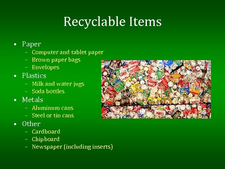 Recyclable Items • Paper – Computer and tablet paper – Brown paper bags –