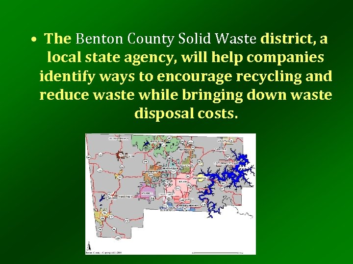 • The Benton County Solid Waste district, a local state agency, will help