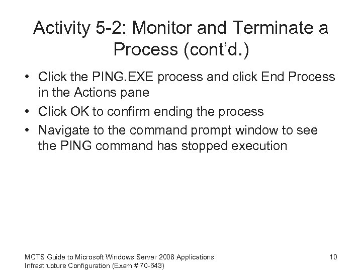 Activity 5 -2: Monitor and Terminate a Process (cont'd. ) • Click the PING.