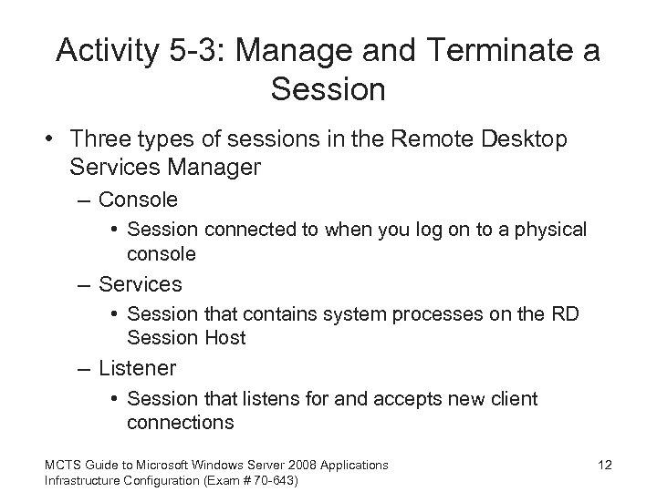 Activity 5 -3: Manage and Terminate a Session • Three types of sessions in