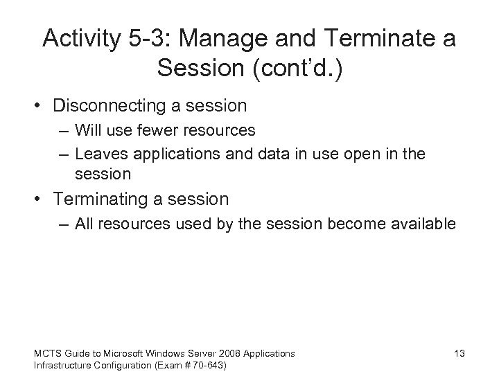 Activity 5 -3: Manage and Terminate a Session (cont'd. ) • Disconnecting a session