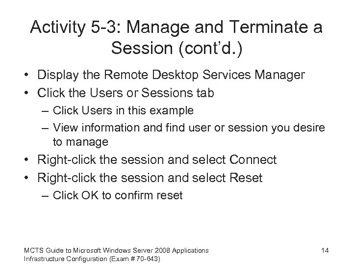 Activity 5 -3: Manage and Terminate a Session (cont'd. ) • Display the Remote
