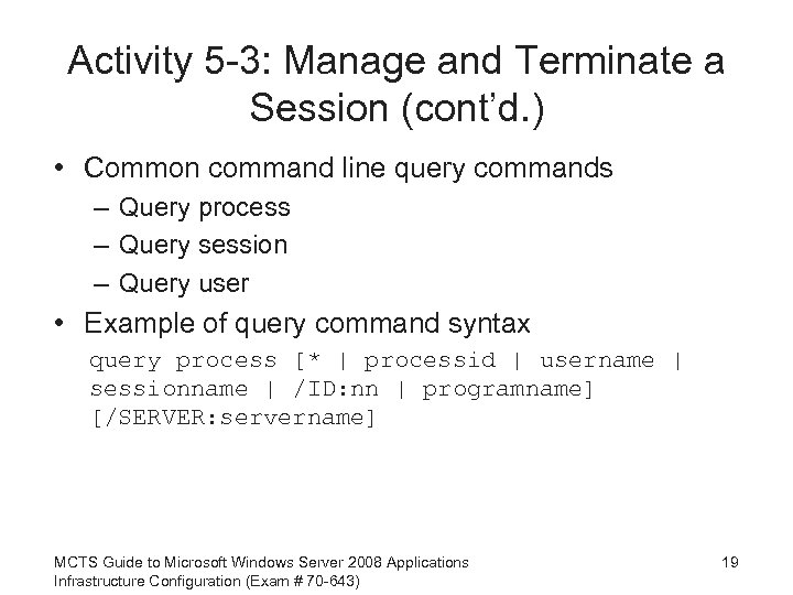 Activity 5 -3: Manage and Terminate a Session (cont'd. ) • Common command line