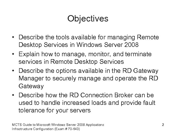 Objectives • Describe the tools available for managing Remote Desktop Services in Windows Server