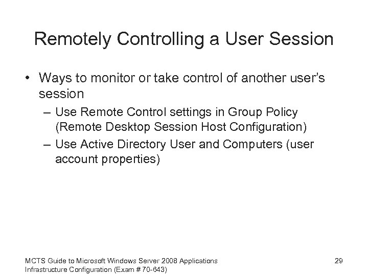 Remotely Controlling a User Session • Ways to monitor or take control of another