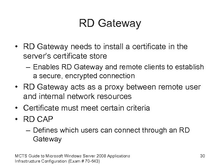 RD Gateway • RD Gateway needs to install a certificate in the server's certificate