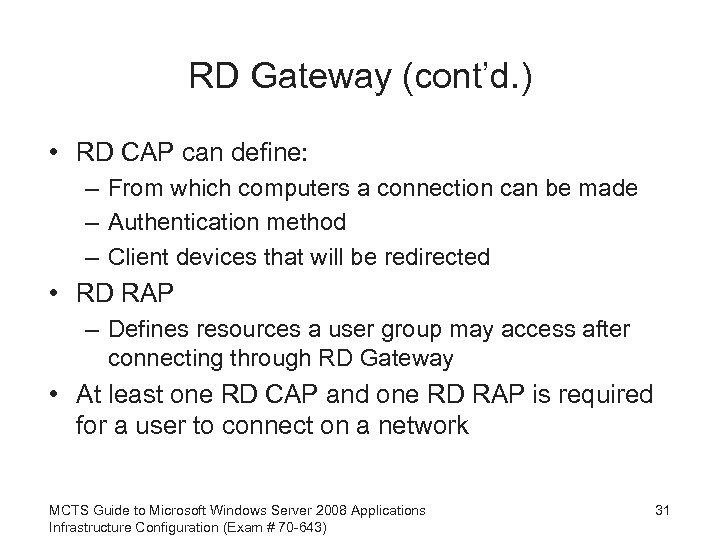 RD Gateway (cont'd. ) • RD CAP can define: – From which computers a