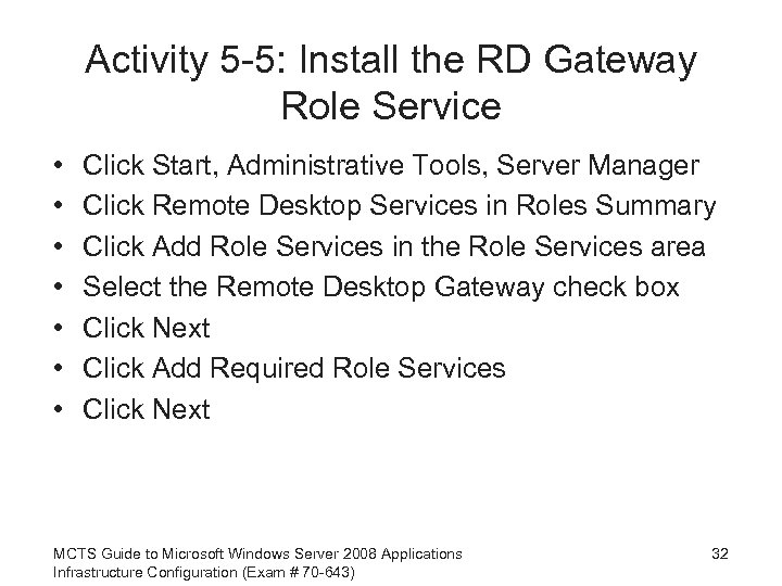 Activity 5 -5: Install the RD Gateway Role Service • • Click Start, Administrative