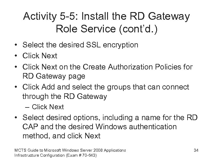 Activity 5 -5: Install the RD Gateway Role Service (cont'd. ) • Select the