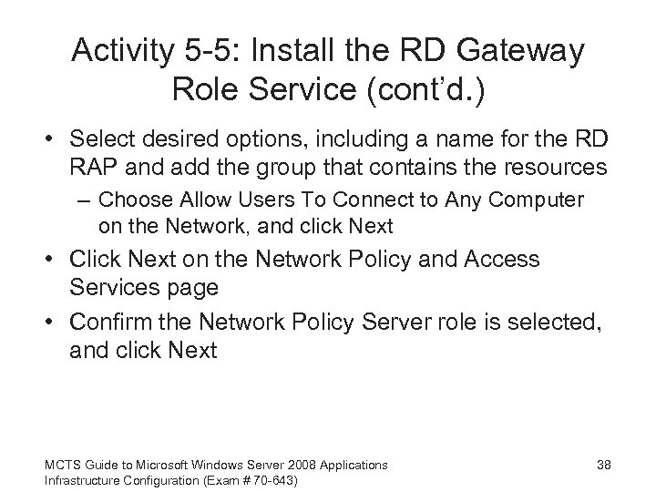 Activity 5 -5: Install the RD Gateway Role Service (cont'd. ) • Select desired