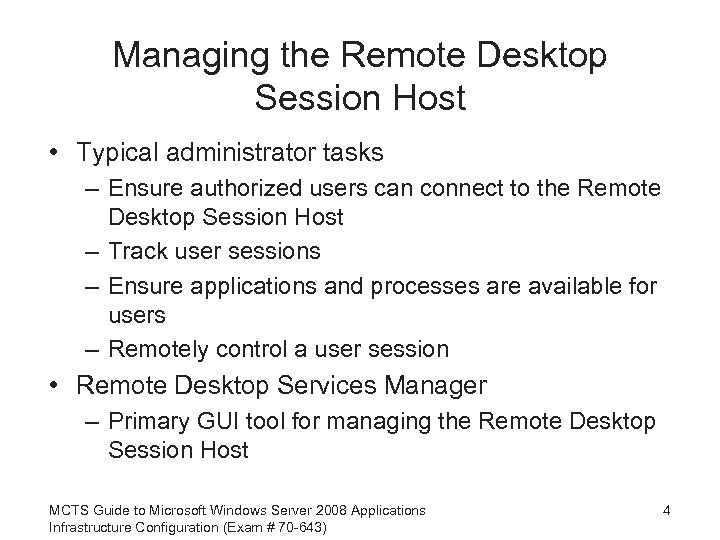 Managing the Remote Desktop Session Host • Typical administrator tasks – Ensure authorized users