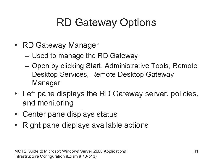 RD Gateway Options • RD Gateway Manager – Used to manage the RD Gateway