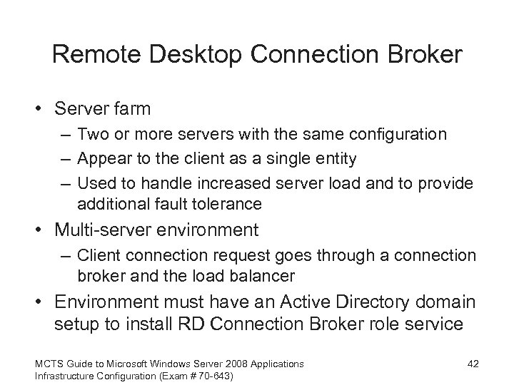 Remote Desktop Connection Broker • Server farm – Two or more servers with the