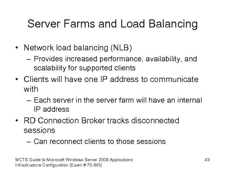 Server Farms and Load Balancing • Network load balancing (NLB) – Provides increased performance,