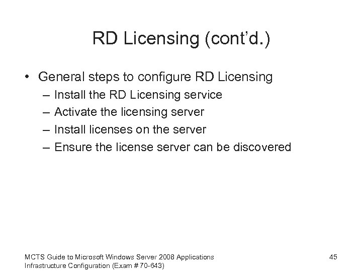 RD Licensing (cont'd. ) • General steps to configure RD Licensing – – Install