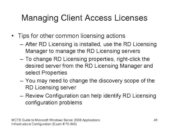 Managing Client Access Licenses • Tips for other common licensing actions – After RD