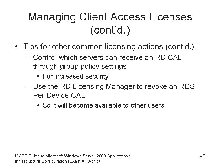 Managing Client Access Licenses (cont'd. ) • Tips for other common licensing actions (cont'd.