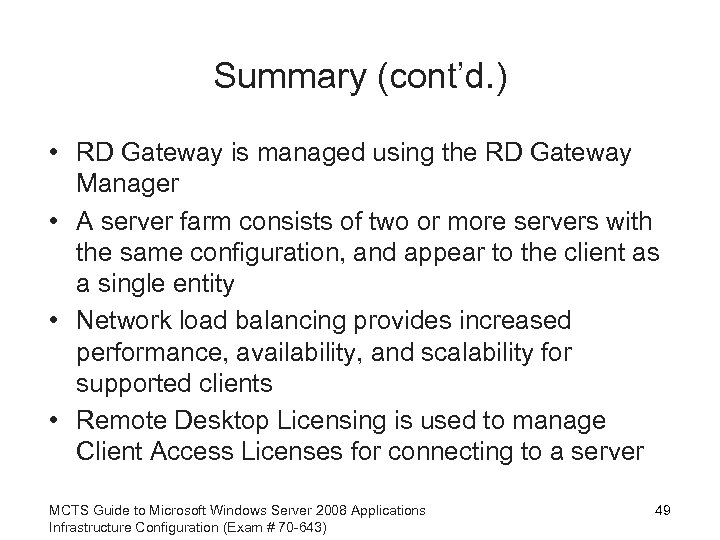 Summary (cont'd. ) • RD Gateway is managed using the RD Gateway Manager •