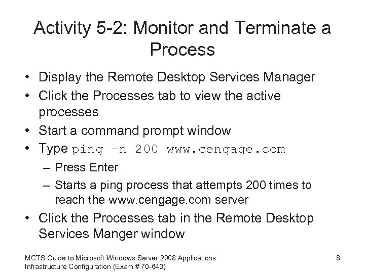Activity 5 -2: Monitor and Terminate a Process • Display the Remote Desktop Services