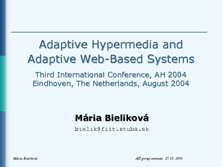 Adaptive Hypermedia and Adaptive Web-Based Systems Third International Conference, AH 2004 Eindhoven, The Netherlands,