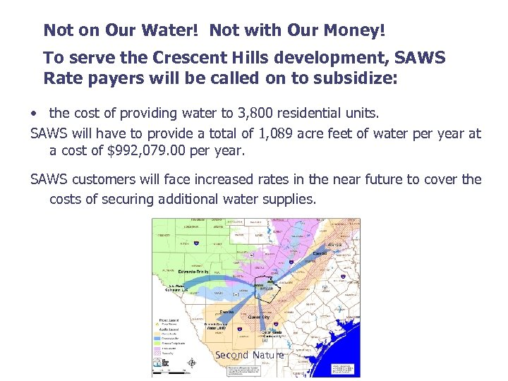 Not on Our Water! Not with Our Money! To serve the Crescent Hills development,