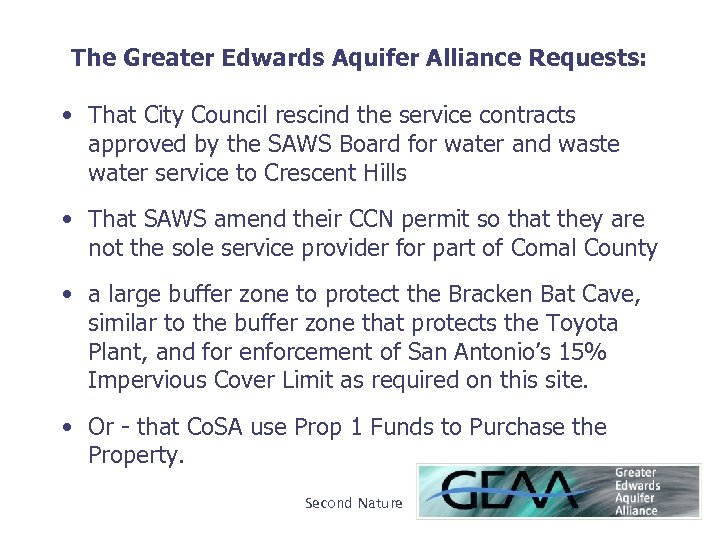 The Greater Edwards Aquifer Alliance Requests: • That City Council rescind the service contracts