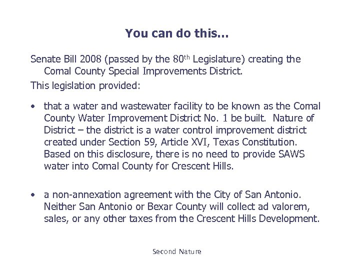 You can do this… Senate Bill 2008 (passed by the 80 th Legislature) creating