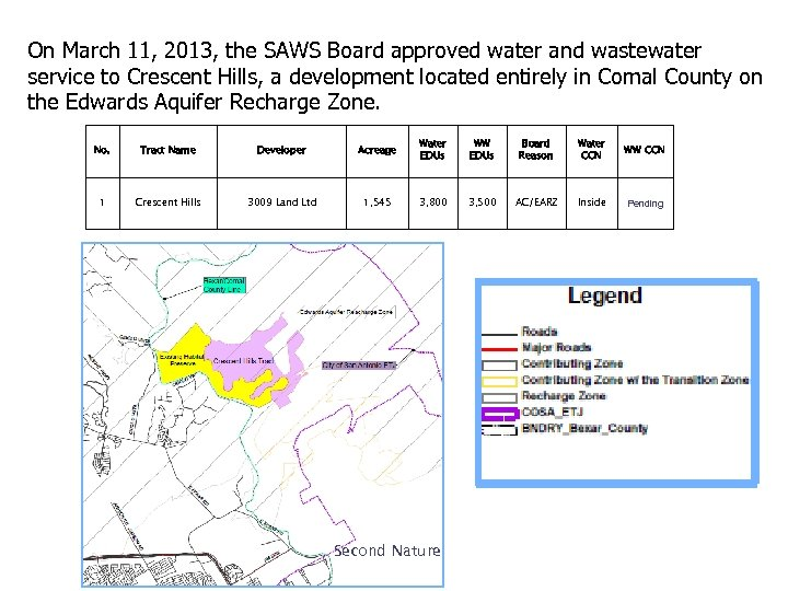 On March 11, 2013, the SAWS Board approved water and wastewater service to Crescent