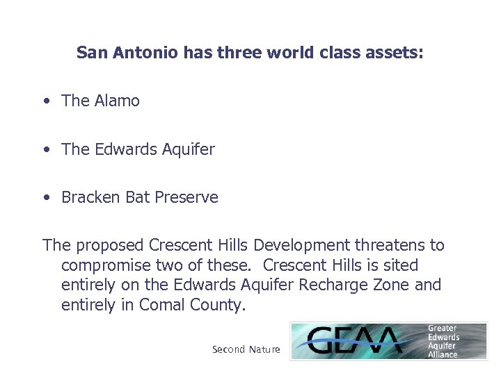 San Antonio has three world class assets: • The Alamo • The Edwards Aquifer