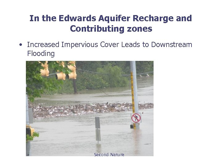 In the Edwards Aquifer Recharge and Contributing zones • Increased Impervious Cover Leads to