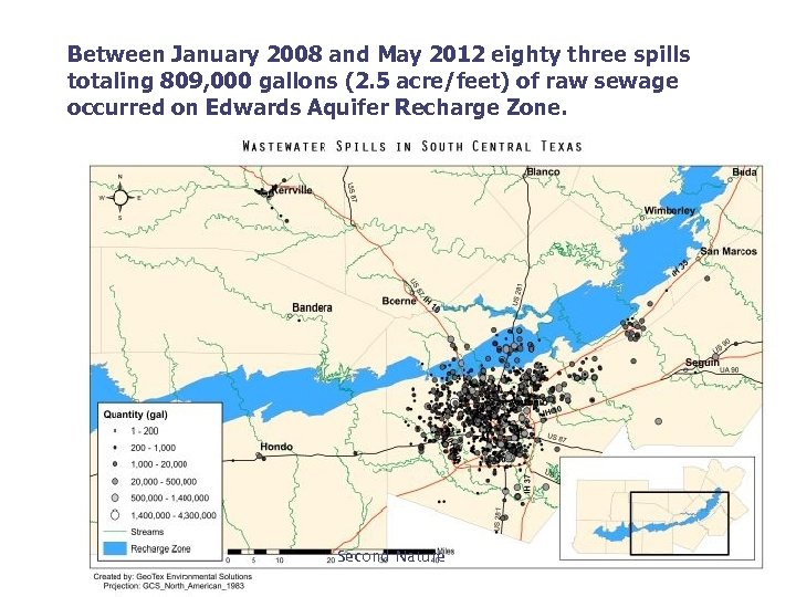 Between January 2008 and May 2012 eighty three spills totaling 809, 000 gallons (2.
