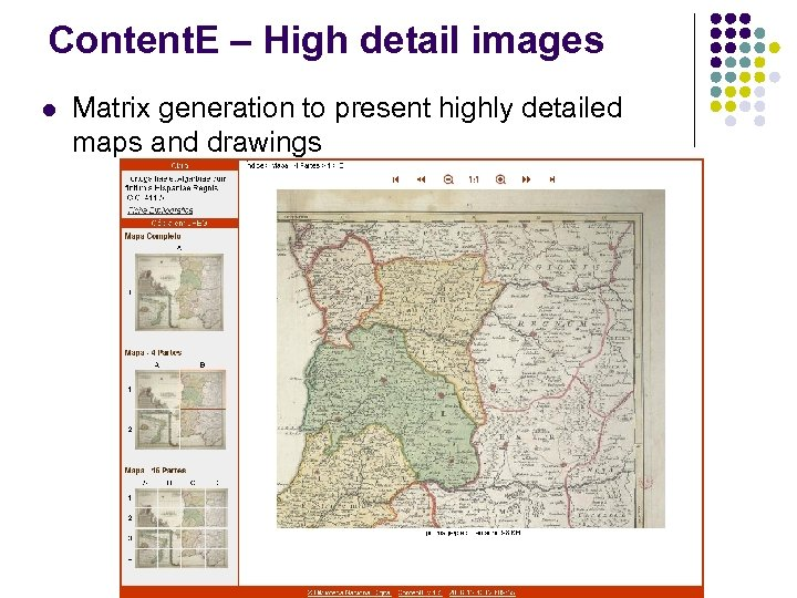Content. E – High detail images l Matrix generation to present highly detailed maps