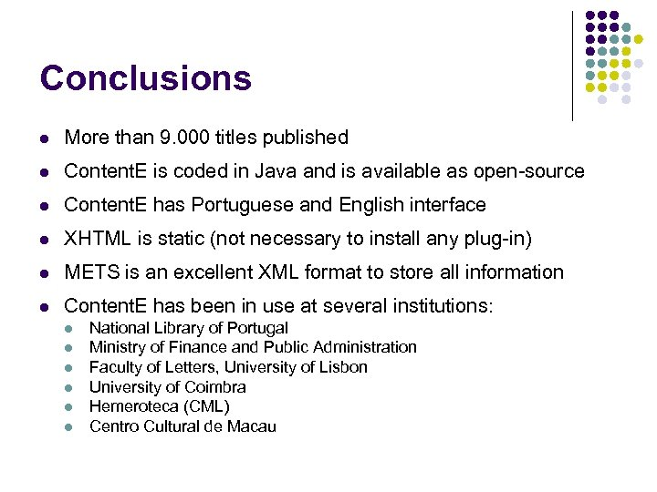 Conclusions l More than 9. 000 titles published l Content. E is coded in