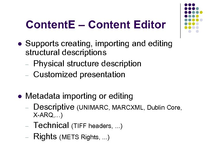 Content. E – Content Editor l Supports creating, importing and editing structural descriptions -